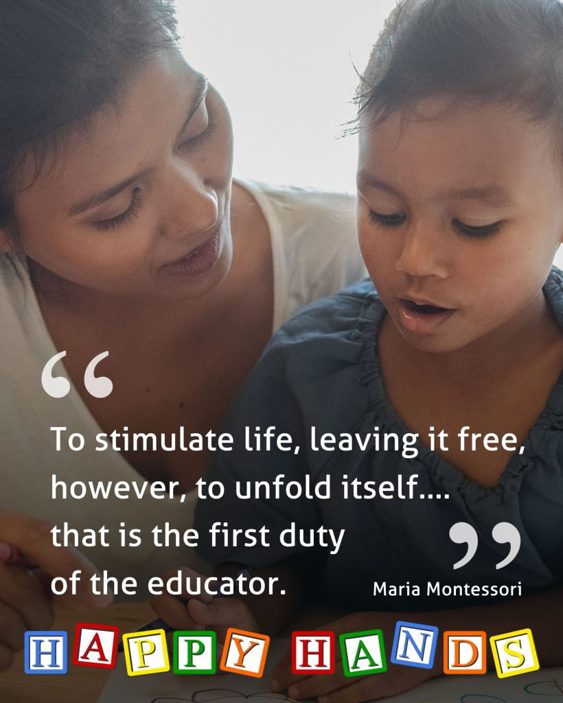 To stimulate life, leaving it free, however, to unfold itself... that is the first duty of the educator.